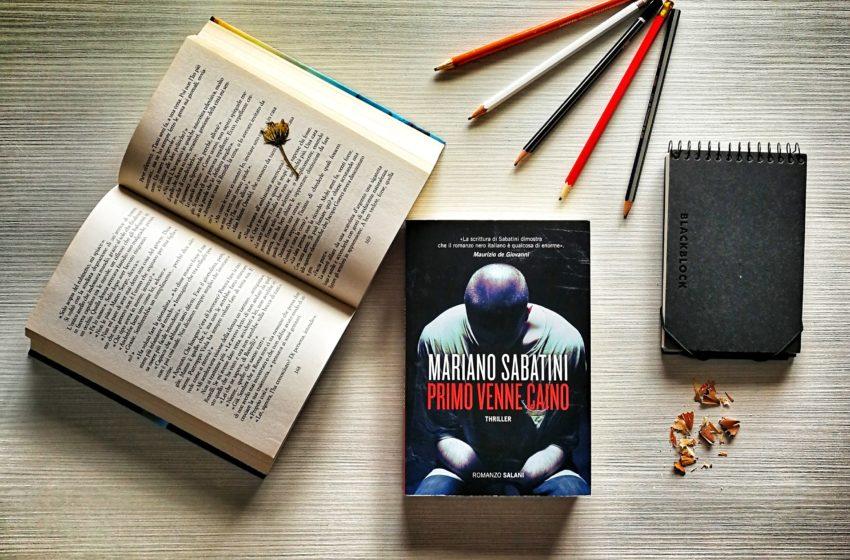 Primo venne Caino: torna il giornalista investigativo più affascinante dei noir moderni. Recensione del libro di Mariano Sabatini
