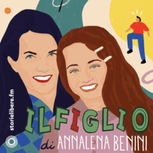 Podcast Il Figlio di Annalena Benini