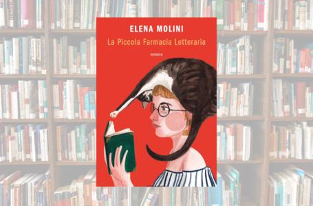 La Piccola Farmacia Letteraria: il libro di Elena Molini, recensione. Il romanzo giusto nel momento giusto