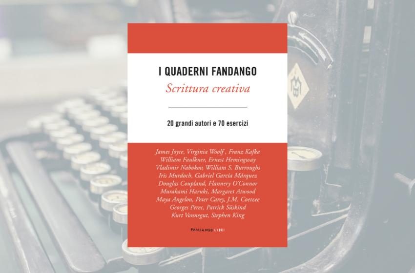 I quaderni Fandango: 20 grandi autori e 70 esercizi. Un libro sulla scrittura creativa