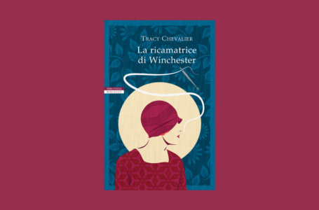 La ricamatrice di Winchester: recensione del libro di Tracy Chevalier