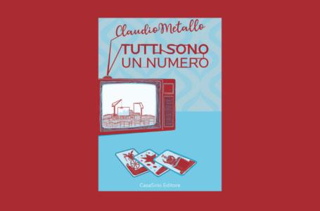Tutti sono un numero, nel libro di Claudio Metallo l'amore per Napoli e non solo. Recensione