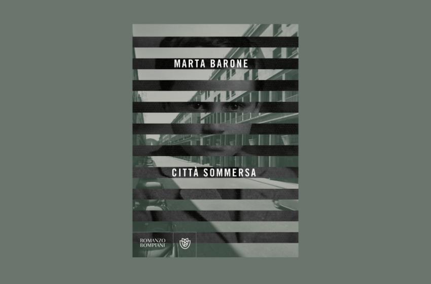 Città sommersa: la memoria da recuperare di Marta Barone. Recensione