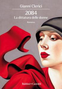 2084 La dittatura delle donne di Gianni Clerici