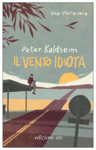Il vento idiota di Peter Kaldheim