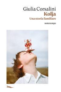Kolja. Una storia familiare di Giulia Corsalini