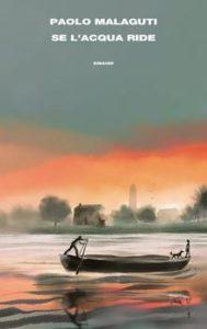 Se l'acqua ride di Paolo Malaguti