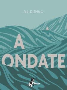 A ondate di A. J. Dungo
