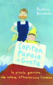 Capitan Papaia e il viaggio della piccola guerriera di Beatrice Borromeo