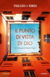 Il punto di vista di Dio. Un'indagine di Paolo Nigra di Antonio Paolacci e Paola Ronco