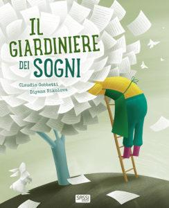Il giardiniere dei sogni di Claudio Gobbetti e Diana Nikolova – Sassi Editore