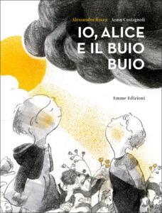 Io, Alice e il buio buio di Alessandra Racca