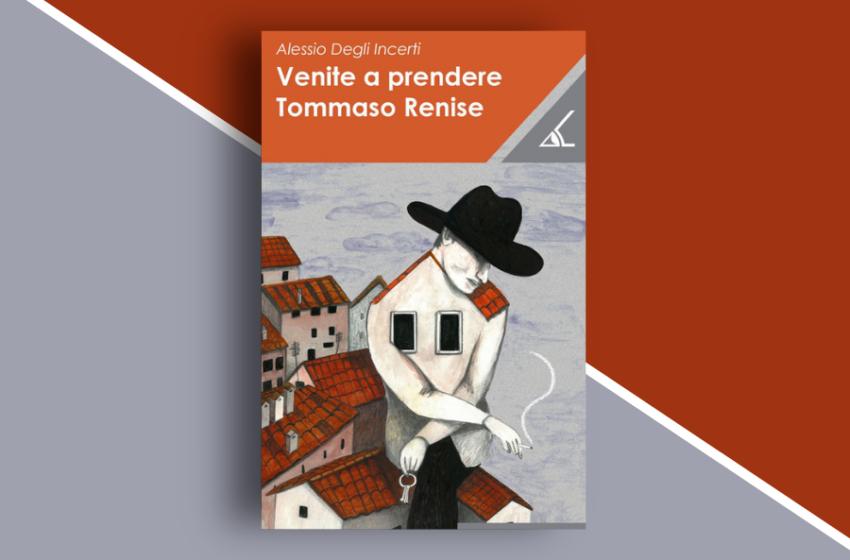 Venite a prendere Tommaso Renise di Alessio Degli Incerti: un romanzo sul disagio sociale. Recensione