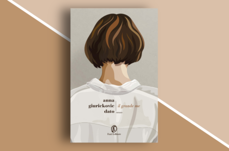 Il Grande me di Anna Giurickovic Dato: un romanzo autentico. Recensione