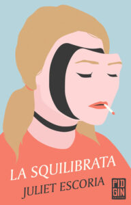 La squilibrata di Juliet Escoria