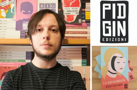 Pidgin Edizioni: storia ed evoluzione di una casa editrice sopra le righe. Intervista a Stefano Pirone