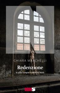 Redenzione. La prima indagine di Maurizio Nardi di Chiara Marchelli