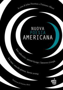Nuova poesia americana. Vol. 2 curatori: John Freeman e Damiano Abeni