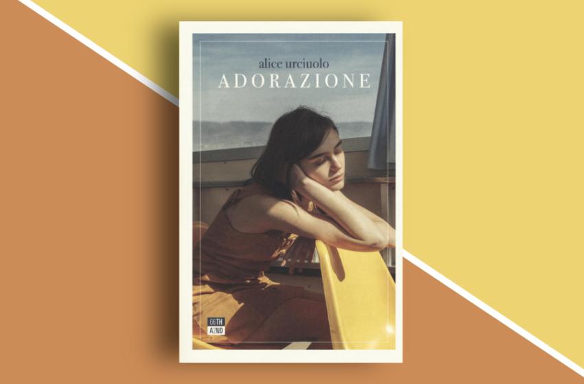Adorazione: il libro di Alice Urciuolo che scava nell'adolescenza dei ragazzi di provincia. Recensione