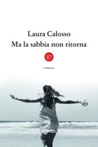 Ma la sabbia non ritorna di Laura Calosso