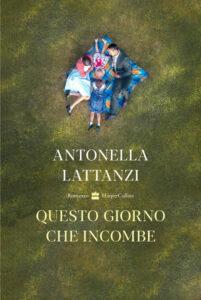 Questo giorno che incombe di Antonella Lattanzi