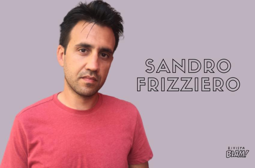 Sandro Frizziero: da Sommersione alla scrittura, passando per hobby, musica e Spritz. Intervista