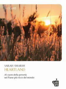 Heartland. Al cuore della povertà nel paese più ricco del mondo di Sarah Smarsh