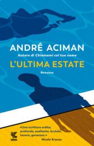L'ultima estate di Andrè Aciman