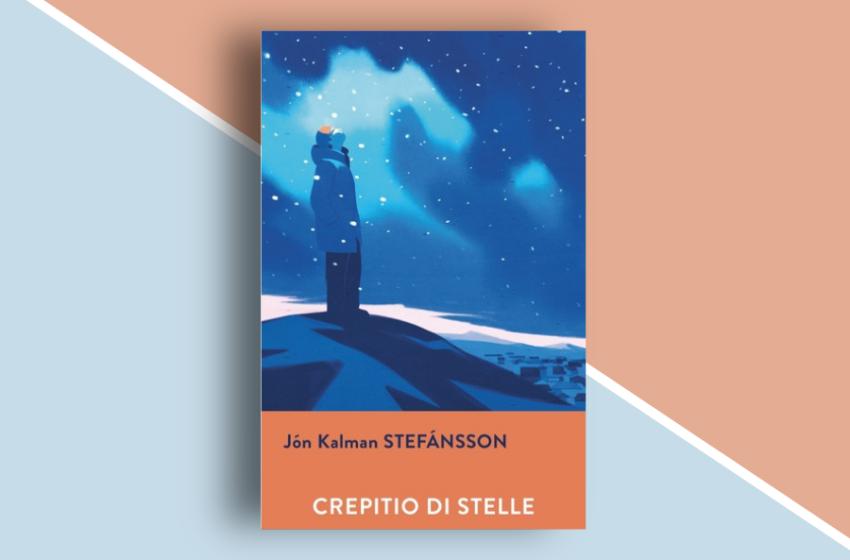 Crepitio di stelle di Jón Kalman Stefánsson: la poesia nascosta nelle pieghe dell'esistenza. Recensione