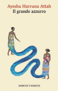 Il grande azzurro di Ayesha Harruna Attah