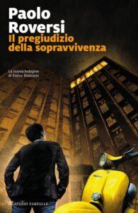 libri in uscita a marzo 2021 Il pregiudizio della sopravvivenza di Paolo Roversi