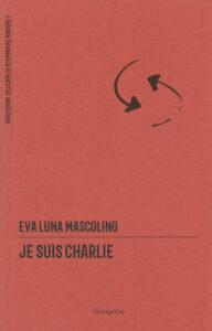 Je suis Charlie di Eva Luna Mascolino