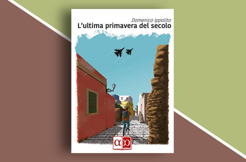L'ultima primavera del secolo di Domenico Ippolito: un romanzo di formazione moderno. Recensione