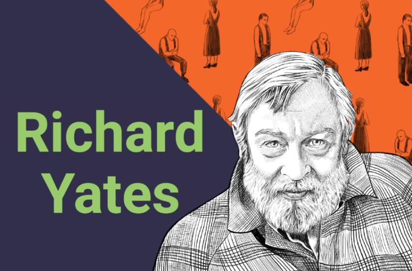 Ritratti di scrittori: Richard Yates, chi era? Scoprilo in 5 parole