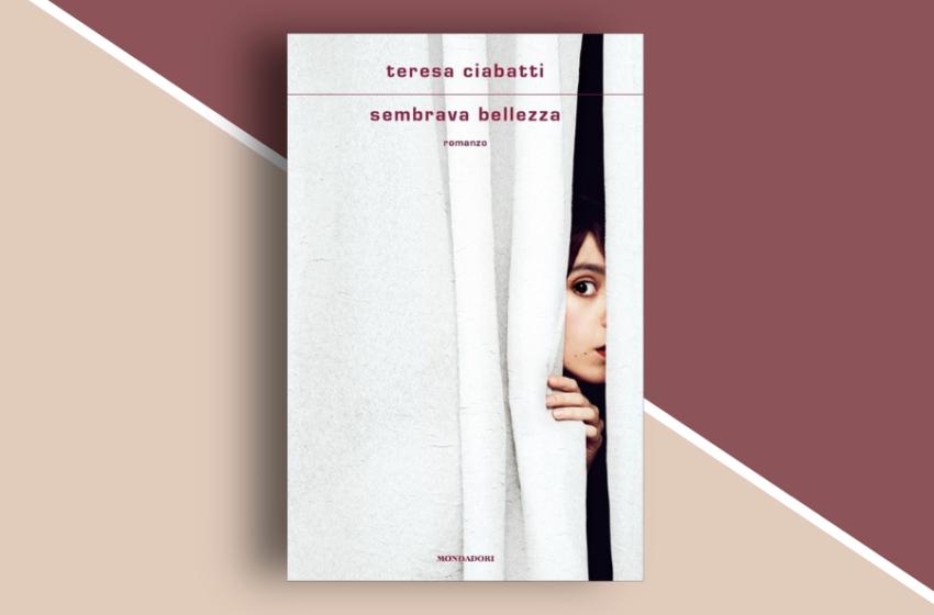 Sembrava bellezza di Teresa Ciabatti: un libro di corpi emotivi che si muovono tra le altezze e le cadute dell'anima. Recensione