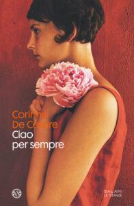 Ciao per sempre di Corinna De Cesare