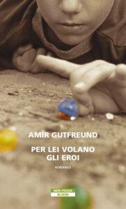 Per lei volano gli eroi di Amir Gutfreund