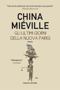 Gli ultimi giorni della nuova Parigi di China Miéville
