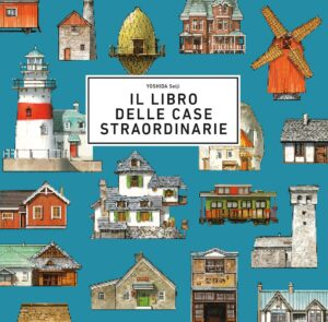 Il libro delle case straordinarie di Seiji Yoshida