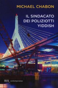 Il sindacato dei poliziotti yiddish di Michael Chabon