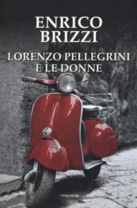 Lorenzo Pellegrini e le donne di Enrico Brizzi