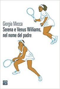 Serena e Venus Williams di Giorgia Mecca