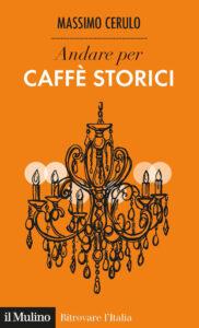 Andare per caffè storici di Massimo Cerulo