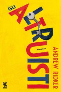 Gli altruisti di Andrew Ridker