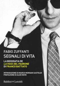Segnali di vita. La biografia de La voce del padrone di Franco Battiato di Fabio Zuffanti