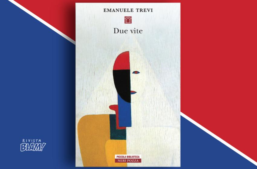Due vite di Emanuele Trevi: l'umanità dietro i personaggi di una storia, quella di Rocco Carbone e Pia Piera. Recensione