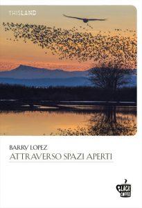 Attraverso spazi aperti di Barry Lopez