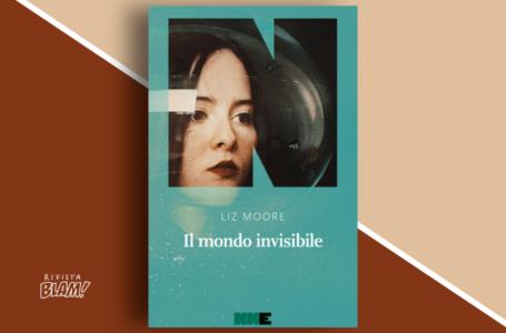 Il mondo invisibile di Liz Moore: un intenso page-turner letterario. Recensione