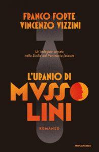 L'uranio di Mussolini. Un'indagine serrata