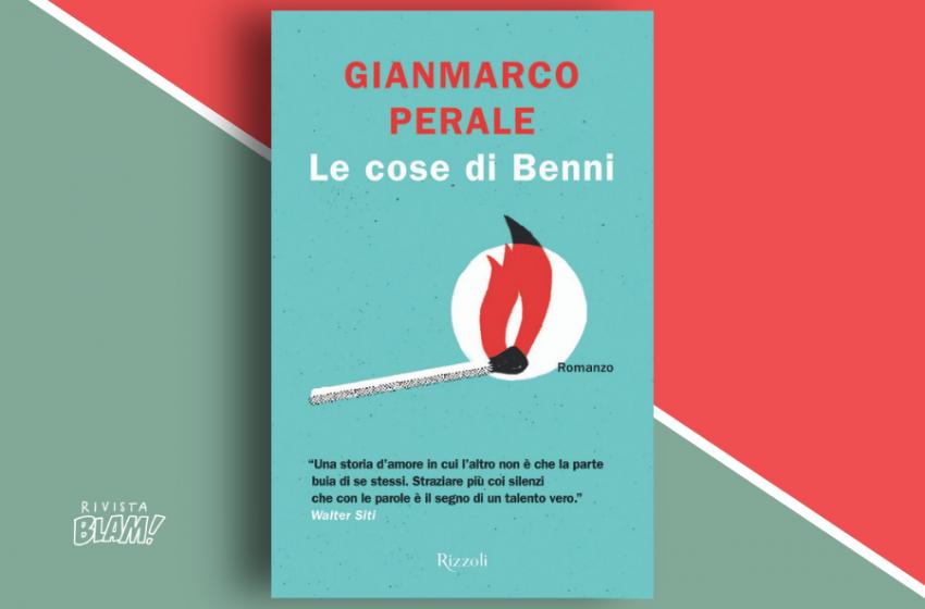 Le cose di Benni di Gianmarco Perale: ossessione e amore in un esordio sperimentale riuscito. Recensione